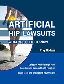 Artificial Hip Lawsuits - What you need to know by Clay Hodges